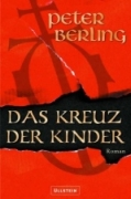 Peter Berling - Das Kreuz der Kinder