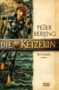 Peter Berling - Die Ketzerin